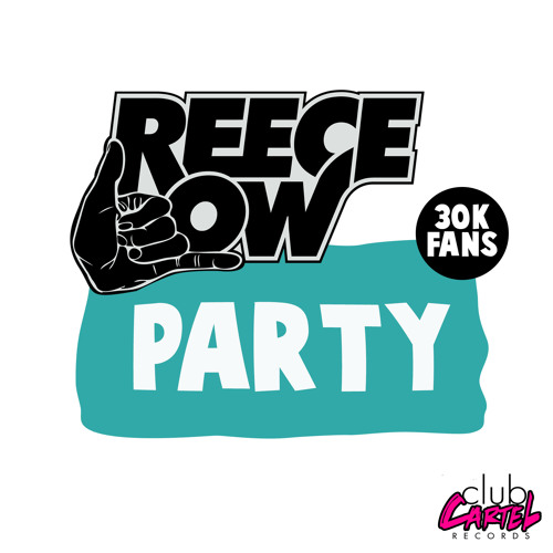 Reece Low - Party (Original Mix) 30k FB Likes Free Download [Club Cartel]