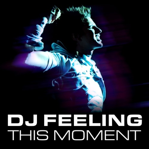 DJ FEELING - THIS MOMENT