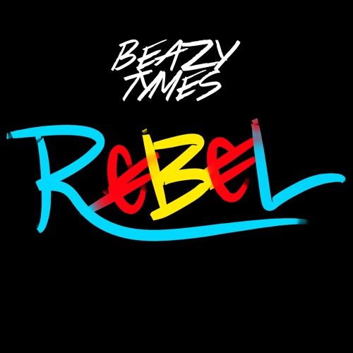 BeazyTymes - Rebel