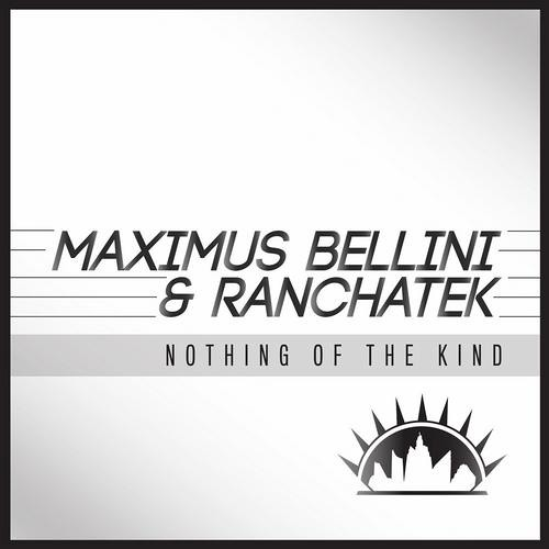 OUT NOW! Maximus Bellini & RanchaTek - Nothing of the Kind (Original Mix)[Neptuun City]