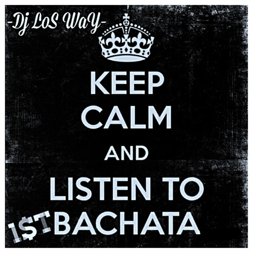 Dj LoS WaY- 1$t Bachata