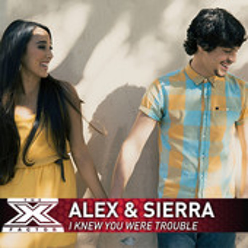 I Knew You Were Trouble - Alex and Sierra