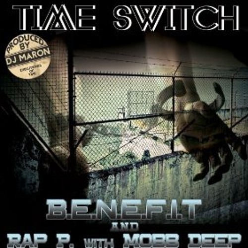 "BENEFIT feat. MOBB DEEP & RAP-P ""TIME SWITCH"""