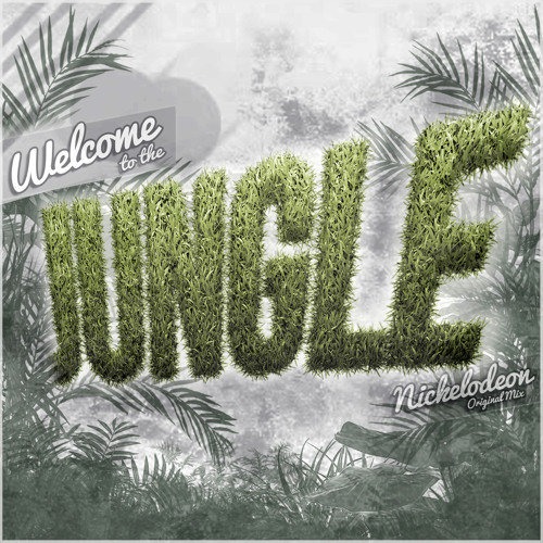 NIKELODEON - Welcome to the Jungle (Original Mix)