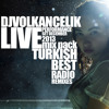 DJVOLKANCELIK- TURKISH BEST RADIO REMIXES - SET DECEMBER 2013