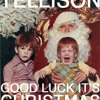Tellison - Good Luck It's Christmas