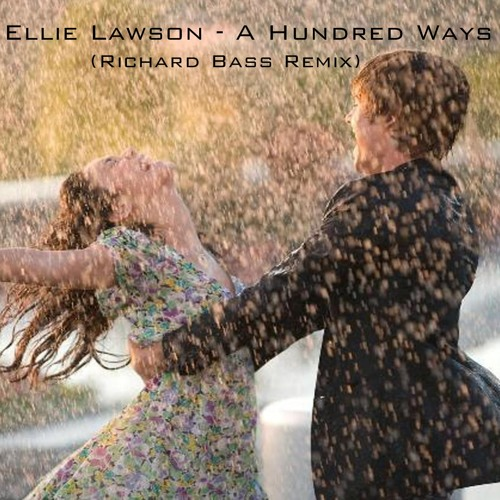 Ellie Lawson - A Hundred Ways (Richard Bass Remix) [FREE DOWNLOAD]
