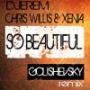 Djerem feat. Chris Willis - So Beautiful (GOLISHEVSKY Remix) [FREE DOWNLOAD]