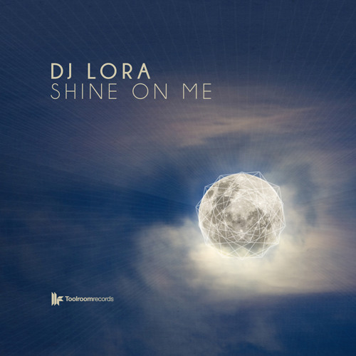 DJ Lora - 'Shine On Me' - OUT NOW