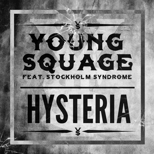 Young Squage feat. Stockholm Syndrome - Hysteria