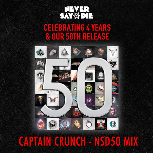 DJ CAPTAIN CRUNCH - NSD50 Mix (NeverSayDie Records)