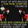 Shut Up And Bounce Vol 18 - The Final Chapter - Mixed & Compiled By Paulie Dee Dec 2013 'MERRY XMAS'