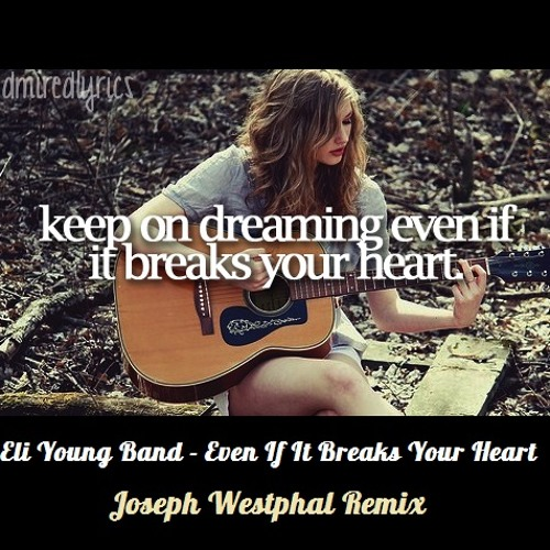 Noah - Even If It Breaks Your Heart (Joseph Westphal Remix)