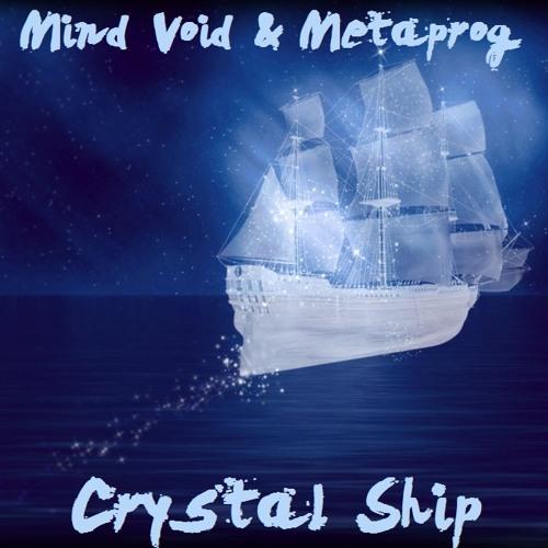 Metaprog & Mind Void - Crystal Ship  (FREE DOWNLOAD)