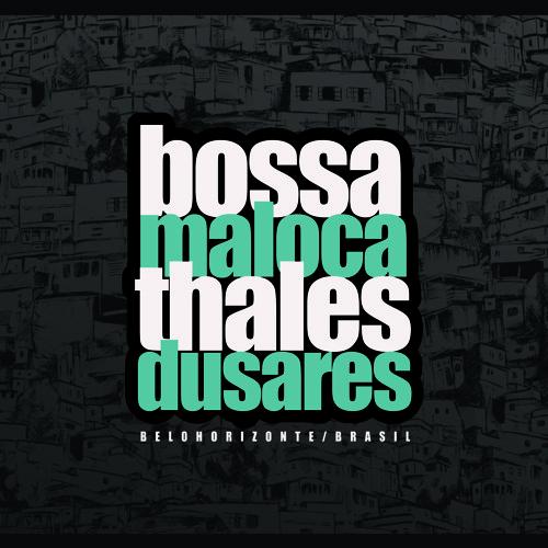 4:20- Bossa Maloca - Thales Dusares