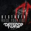 Destroid - Raise your fist (Meccano Twins rmx)
