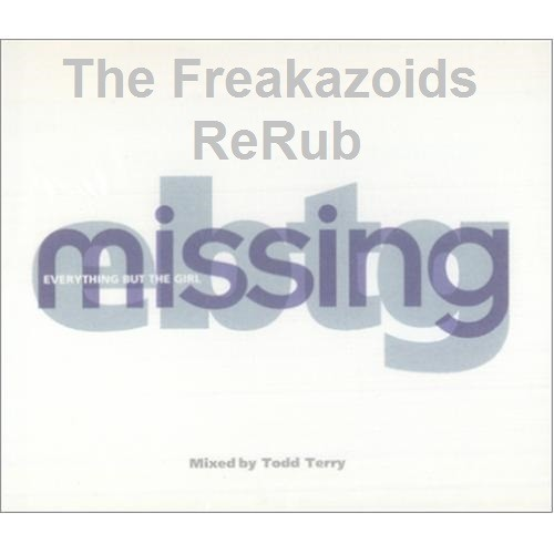 ETBG - Missing - The Freakazoids Re Rub