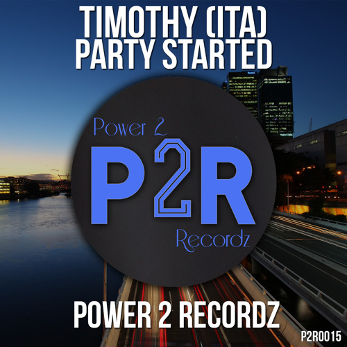 Party Started ( Original Mix )Out 30/12 @ POWER 2 RECORDZ