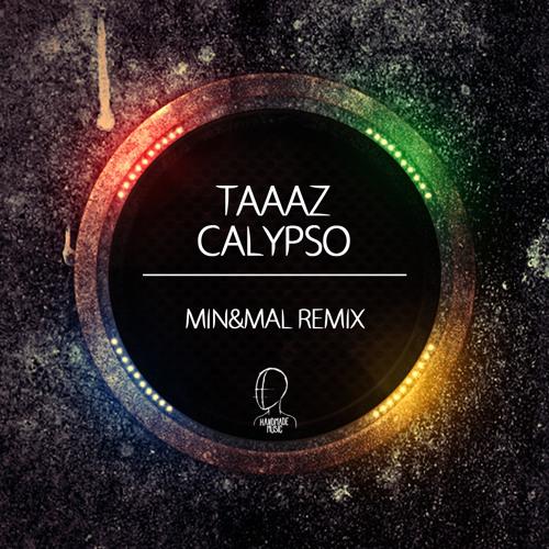 Taaaz - Calypso (Min&Mal Remix) [Handmade Music]