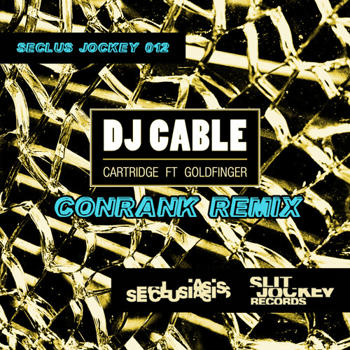 DJ Cable - Cartridge ft. Goldfinger (Conrank Remix)