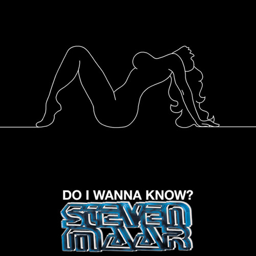 Arctic Monkeys - Do I Wanna Know(Steven Maar Bootleg) [2014 Remaster]