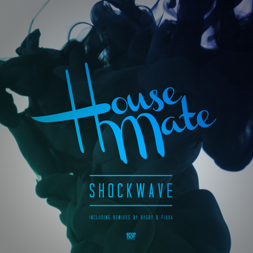 Housemate - Shockwave (Fixxa Remix)