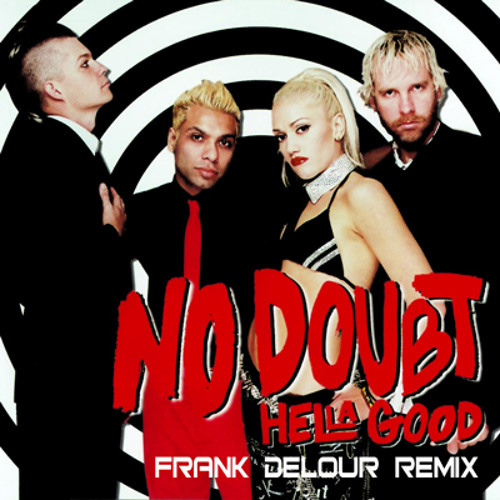 Hella Good - No Doubt (Frank Delour Got To Give It Up Remix)