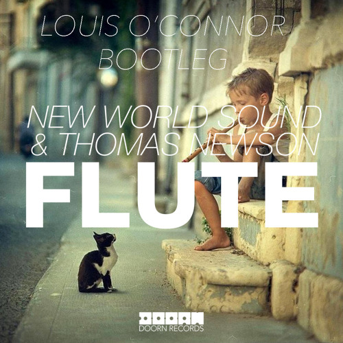 Flute (Louis O'Connor Bootleg) ***SUPPORTED BY TIESTO CLUB LIFE***