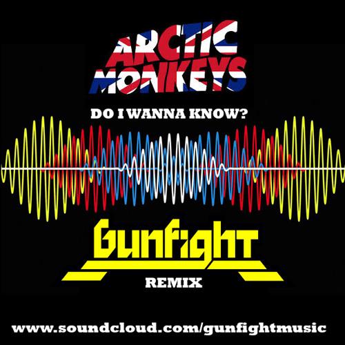 Arctic Monkeys - Do I Wanna Know? (GunFight Remix)