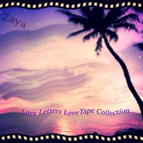 Zaya - Maybe It's Your Past (Love Letters LoveTape Collection) Prod By Theophilus