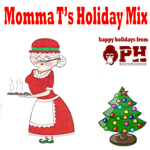 Momma T's Holiday Mix - Happy Holidays from PH Recordings 2013