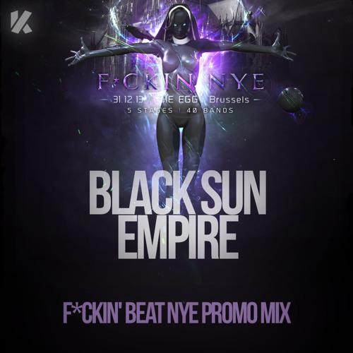 Black Sun Empire - F*ckin' Beat NYE Promo Mix