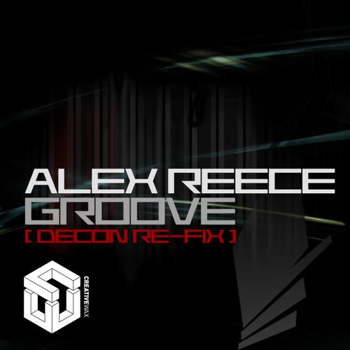 Alex Reece - Groove (Decon ReFix)