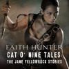 Cat o' Nine Tales: The Jane Yellowrock Stories by Faith Hunter, Narrated by Khristine Hvam