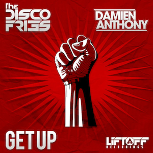 PREMIERE: Disco Fries & Damien Anthony - Get Up - Liftoff Recordings