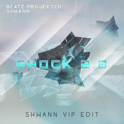 Shock 2.0 (Shwann VIP Edit) [Skyy Blue Music] - Beatz Projekted & Shwann *Played by Afrojack!*