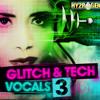 Glitch & Tech Vocals 3