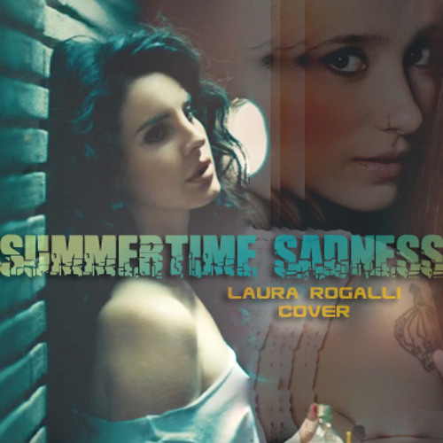 Lana del Rey - Summertime Sadness (Laura Rogalli Cover)