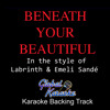 BENEATH YOUR BEAUTIFUL - CLICK THE LINK FOR LYRICS (Karaoke Version) [Labrinth & Emeli Sandé]