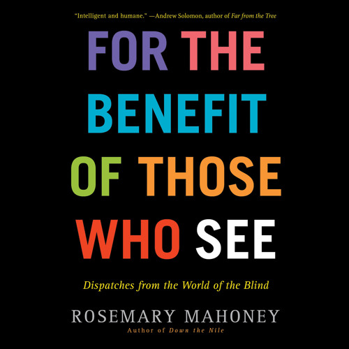 For The Benefit Of Those Who See - Audiobook Excerpt