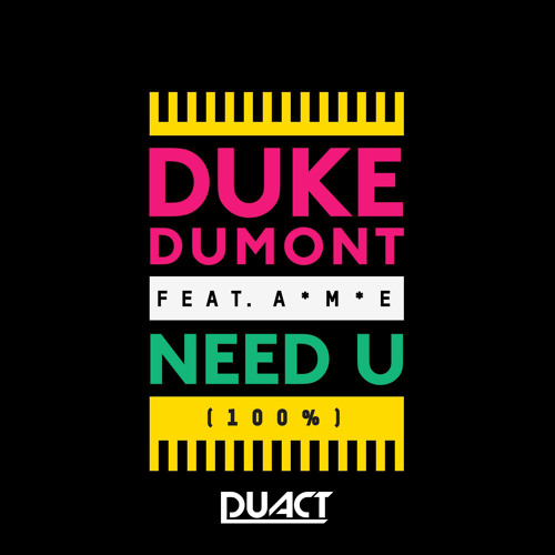 Duke Dumont - Need U (Duact Bootleg) Free download!