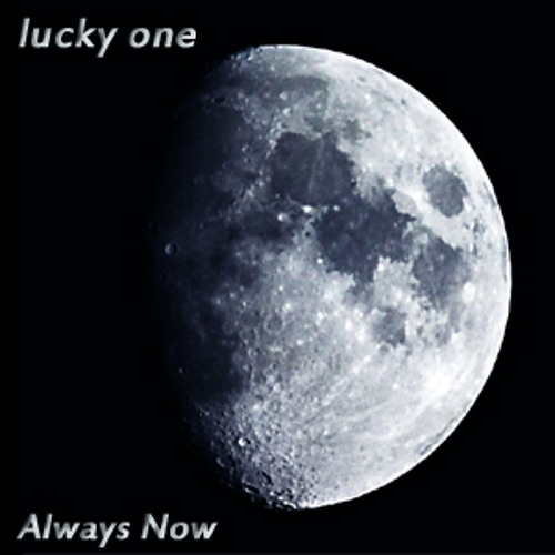 lucky one - Always Now