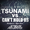 Tsunami vs Can't Hold Us (Steve Aguirre Mashup) Download Now!!!
