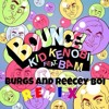 Kid Kenobi ft. Bam - Bounce (Burgs & Reecey Boi remix)
