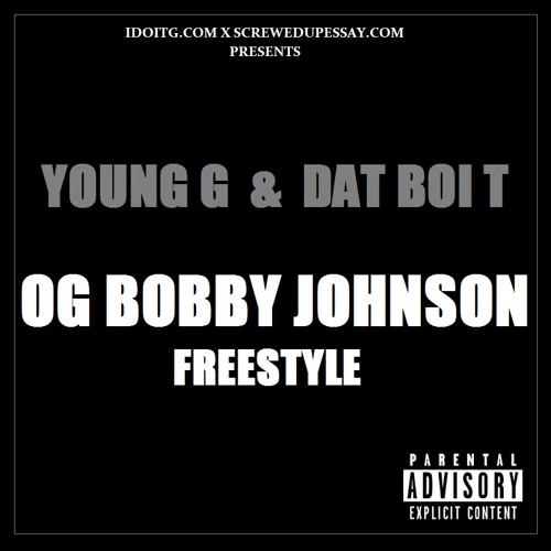 Young G & Dat Boi T - OG Bobby Johnson (Flow)