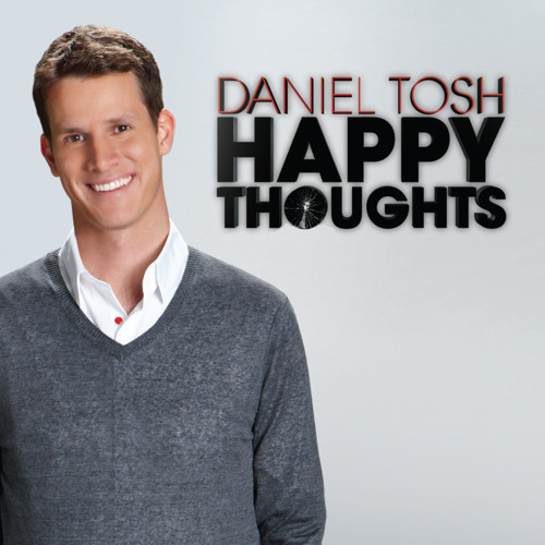 5 | DANIEL TOSH | Happy Thoughts