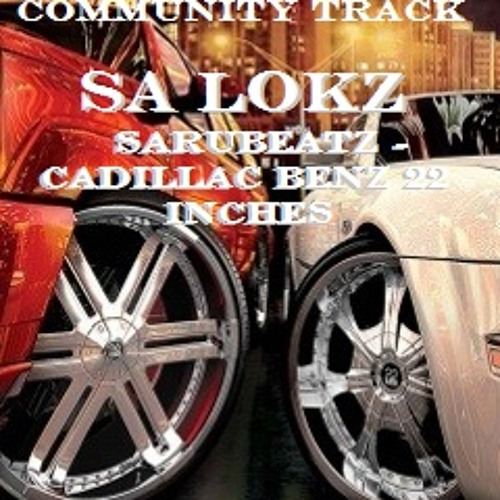 Cadillac Benz 22 Inches - SA LOKZ