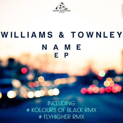 Williams & Townley - Name (Original Mix) Preview