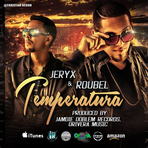 Jeryx & Roubel - Temperatura ( Prod By Jamdie Doble M Rec, Orivera Music, High Urban Music)