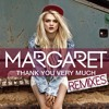 MARGARET - THANK YOU VERY MUCH (Vital G Rmx)
